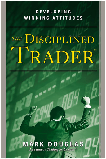 The disciplined trader, Mark Douglas